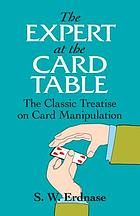 The expert at the card table : the classic treatise on card manipulation