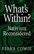 What's within? : nativism reconsidered