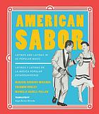 American sabor : Latinos y latinas en la música popular estadounidense = American sabor : Latinos and latinas in US popular music