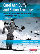 Carol Ann Duffy and Simon Armitage : working with the literature anthology for AQA A 2004-6.