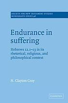 Endurance in Suffering : Hebrews 12:1-13 in its Rhetorical, Religious, and Philosophical Context
