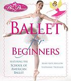 Ballet for beginners : featuring the School of American Ballet