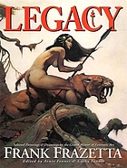 Legacy : selected drawings & paintings by Frank Frazetta