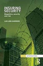 Insuring security : biopolitics, security and risk