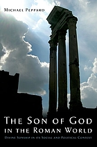 The Son of God in the Roman world : divine sonship in its social and political context