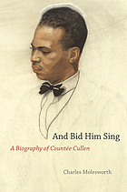And bid him sing : a biography of Countée Cullen