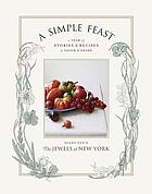 A simple feast : a year of stories & recipes to savor & share
