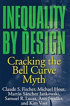 Inequality by design : cracking the bell curve myth