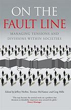 On the Faultline : Managing tensions and divisions within societies.