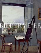 Biedermeier : the invention of simplicity