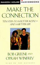Make the connection : [ten steps to a better body and a better life]