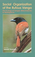 Social organization of the rufous vanga : the ecology of vangas--birds endemic to Madagascar