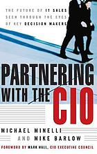Partnering with the CIO : the future of IT sales seen through the eyes of key decision makers