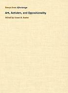 Art, activism, and oppositionality : essays from Afterimage