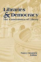 Libraries & democracy : the cornerstones of liberty