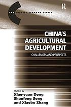China's agricultural development : challenges and prospects