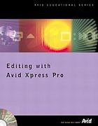 Editing with Avid Xpress Pro and Avid Xpress DV