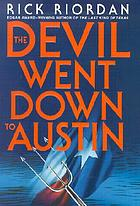 The devil went down to Austin : uncorrected proof