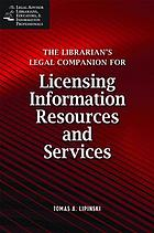 The librarian's legal companion for licensing information resources and services
