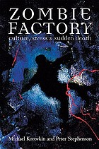Zombie factory : culture, stress & sudden death