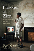 Prisoner of Zion : Muslims, Mormons, and other misadventures