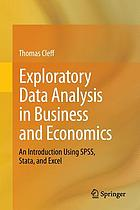 Exploratory data analysis in business and economics : an introduction using SPSS, Stata, and Excel