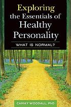 Exploring the essentials of healthy personality : what is normal?