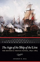 The age of the ship of the line : the British & French navies, 1650-1815