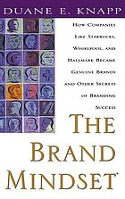 The brand mindset : five essential strategies for building brand advantage throughout your company.