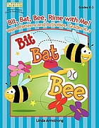 Bit, bat, bee, rime with me! : word patterns and activities, grades K-3