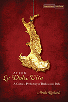 After la dolce vita : a cultural prehistory of Berlusconi's Italy