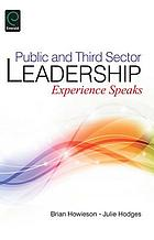 Public and third sector leadership : experience speaks