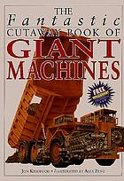 The fantastic cutaway book of giant machines