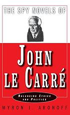 The spy novels of John le Carré : balancing ethics and politics