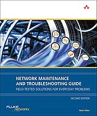 Network maintenance and troubleshooting guide : field-tested solutions for everyday problems