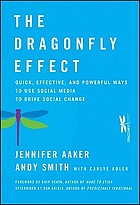 The dragonfly effect : quick, effective, and powerful ways to use social media to drive social change