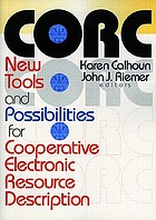 CORC : new tools and possibilities for cooperative electronic resource description