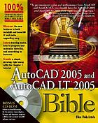 AutoCAD 2005 and AutoCAD LT 2005 bible