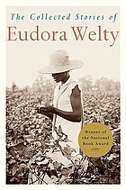 The collected stories of Eudora Welty.