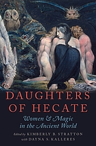 Daughters of Hecate : women and magic in the ancient world
