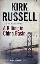 A killing in China Basin : a Ben Raveneau thriller