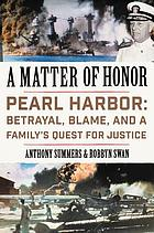A Matter of Honor : Pearl Harbor : Betrayal, Blame, and a Family's Quest for Justice