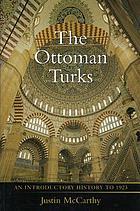 The Ottoman Turks : an introductory history to 1923