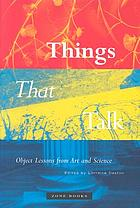 Things that talk : object lessons from art and science