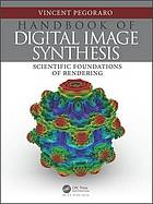 Handbook of digital image synthesis : scientific foundations of rendering