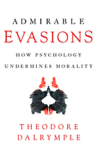 Admirable evasions : how psychology undermines morality