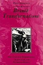 Brontë transformations : the cultural dissemination of Jane Eyre and Wuthering Heights