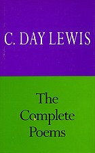 The complete poems of C. Day Lewis.