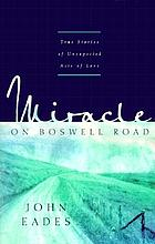 Miracle on Boswell Road : a collection of stories about the good, the gone, and the great God Almighty