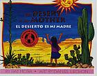 The desert is my mother = El desierto es mi madre